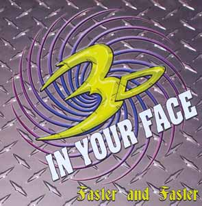 3D IN YOUR FACE - Faster and faster      CD