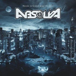ABSOLVA - Never a good day to die      CD