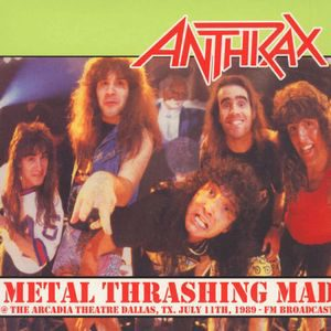 ANTHRAX - Metal thrashing mad at the Arcadia Theatre      LP