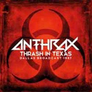ANTHRAX - Thrash in Texas - Dallas 1987      DLP