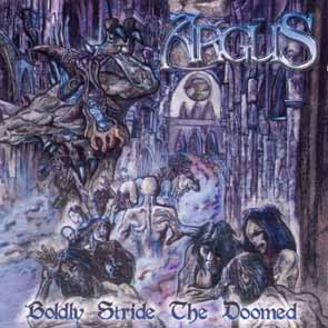 ARGUS - Boldly stride the doomed      CD