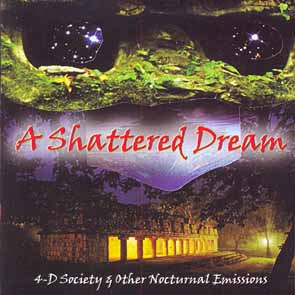 A SHATTERED DREAM - 4-D society & other nocturnal emissions      CD