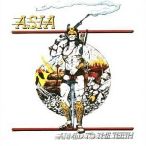 ASIA - Armed to the teeth & Asia      CD