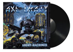 AXE CRAZY - Angry machines      LP