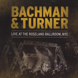 BACHMAN & TURNER - Live at the Roseland Ballroom      DLP