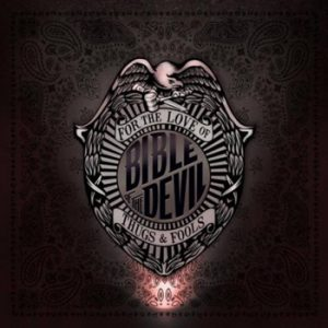 BIBLE OF THE DEVIL - For the love of thugs and fools      CD