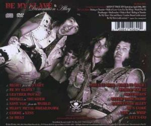 BITCH - Be my slave & Damnation alley & live at KIT 2011 DVD      2-CD