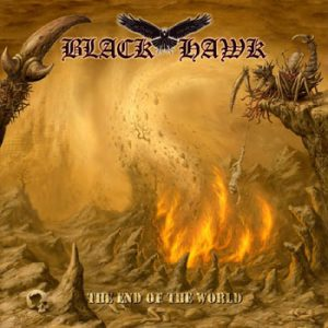 BLACK HAWK - The end of the world      CD