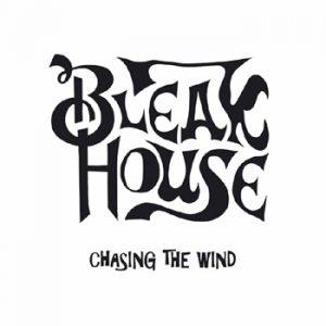 BLEAK HOUSE - Chasing the wind      LP