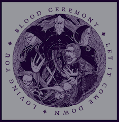 BLOOD CEREMONY - Let it come down      Single