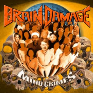 BRAIN DAMAGE - Mind crimes      CD