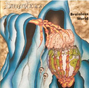 BRAINLESS - Brainless world      CD