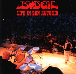 BUDGIE - Life in San Antonio      CD