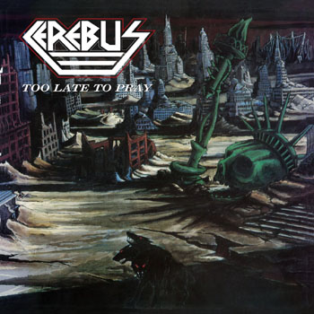 CEREBUS - Too late to pray - rerelease      CD