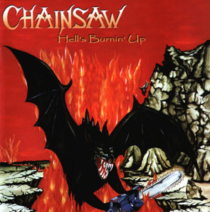 CHAINSAW - Hell`s burnin`up      CD