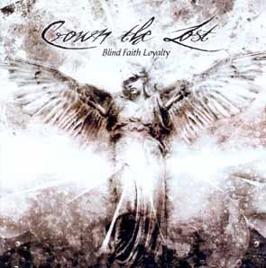CROWN THE LOST - Blind faith loyality      CD
