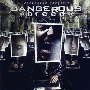 DANGEROUS BREED - Reprogram yourself      CD
