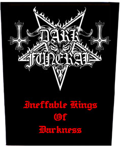 DARK FUNERAL - Ineffable Kings Of Darkness      Rückenaufnäher