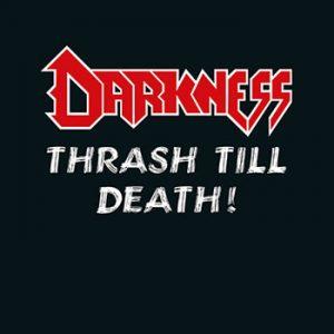 DARKNESS - Thrash till death      CD