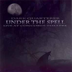 DARK QUARTERER - Under the spell      2-CD