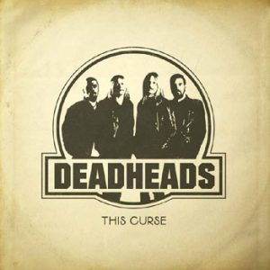DEADHEADS - This curse      Single