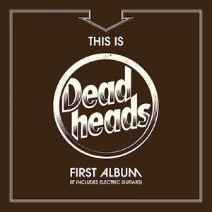 DEADHEADS - This is Deadheads first album      CD