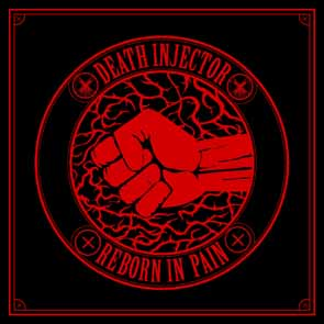 DEATH INJECTOR - Reborn in pain      CD