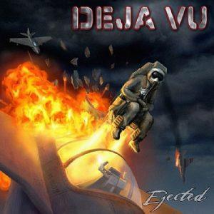 DEJA VU - Ejected      CD