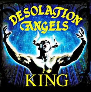 DESOLATION ANGELS - King      CD
