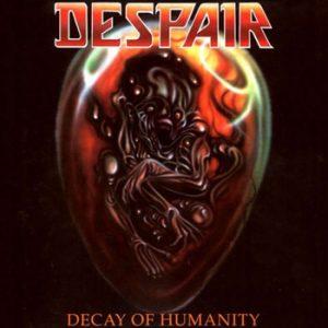 DESPAIR - Decay of humanity - rerelease      CD