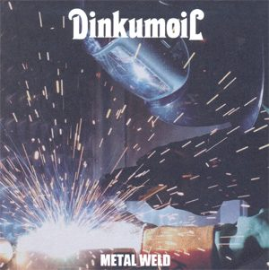 DINKUMOIL - Metal weld      CD