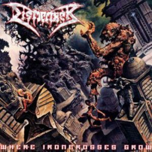 DISMEMBER - Where ironcrosses grow      CD