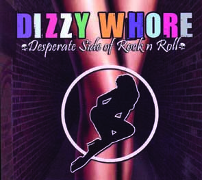 DIZZY WHORE - Desperate side of rock`n`roll      CD