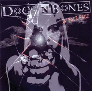 DOGS`N`BONES - In your face      CD