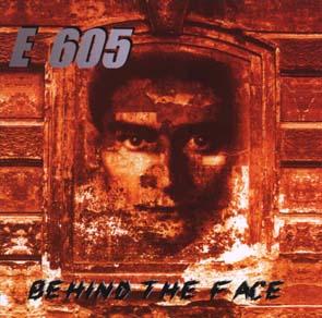 E 605 - Behind the face      CD