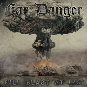 EAR DANGER - Full blast at last      LP