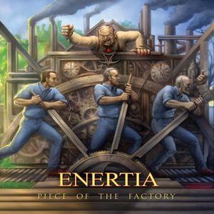 ENERTIA - Piece of the factory      CD