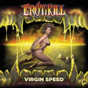EROTIKILL - Virgin speed      CD