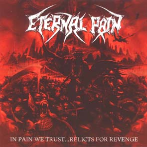 ETERNAL PAIN - In pain we trust...relicts for revenge      CD