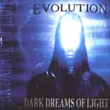 EVOLUTION - Dark dreams of light      CD