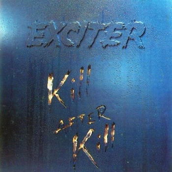EXCITER - Kill after kill - Noise Records Original      CD