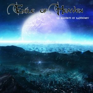 EXILE OF HEAVEN - The Illusion of Randomity      CD