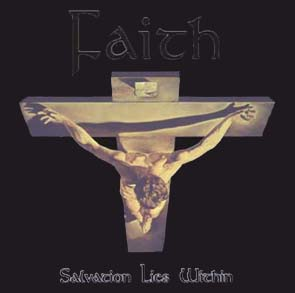 FAITH - Salvation lies within      CD