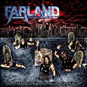 FARLAND - Thousand ways to die      CD