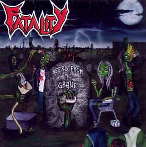 FATALITY - Beers from the grave      CD