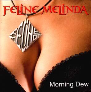 FELINE MELINDA - Morning dew      CD