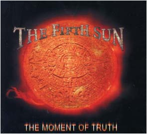 THE FIFTH SUN - The moment of truth      CD