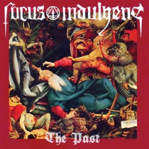 FOCUS INDULGENS - The past      CD