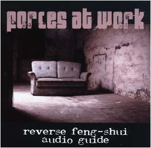 FORCES AT WORK - Reverse feng-shui audio guide      CD