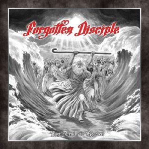 FORGOTTEN DISCIPLE - Last train to heaven      CD